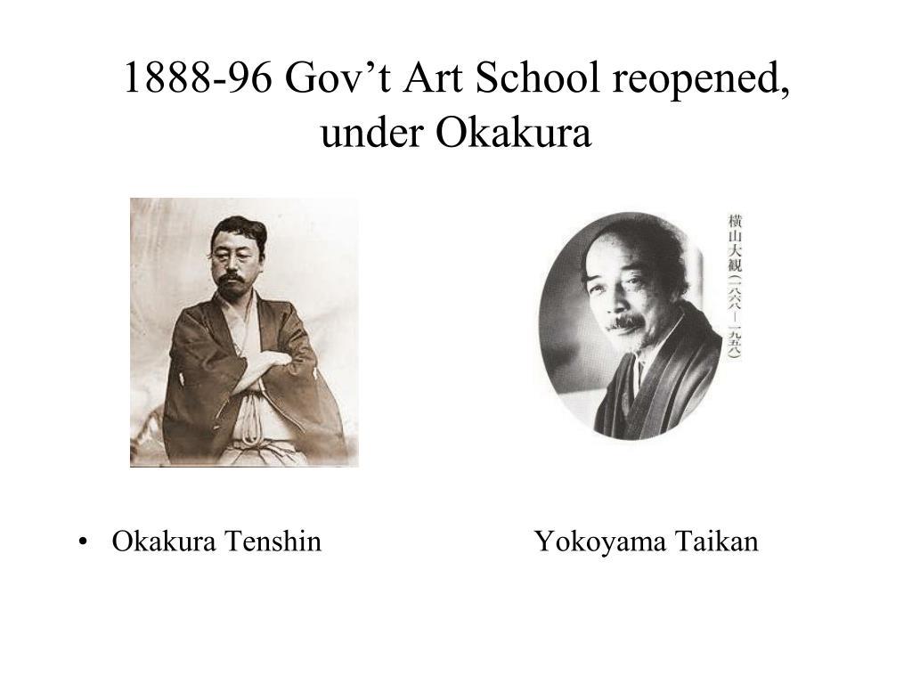 1888-96 Gov't Art School reopened, under Okakura