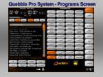quebbie pro system programs screen