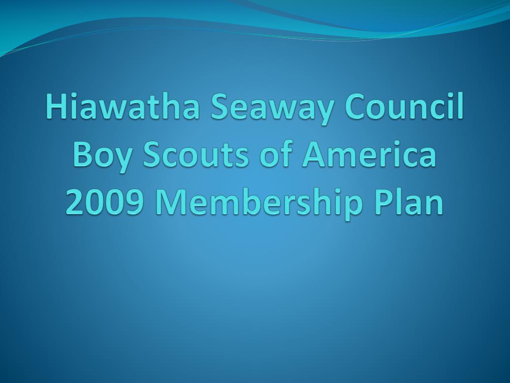 hiawatha seaway council boy scouts of america 2009 membership plan l.