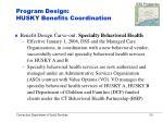 program design husky benefits coordination