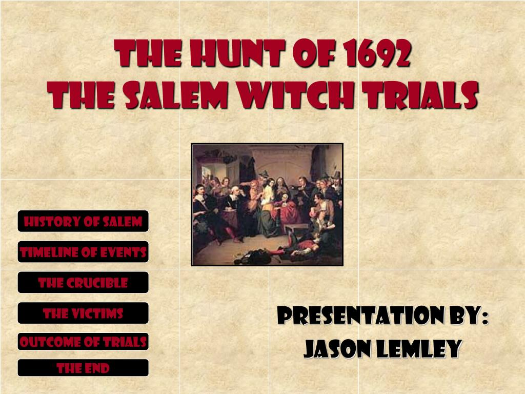 the hunt of 1692 the salem witch trials l.