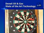 denali oil gas state of the art technology
