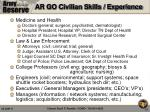 ar go civilian skills experience