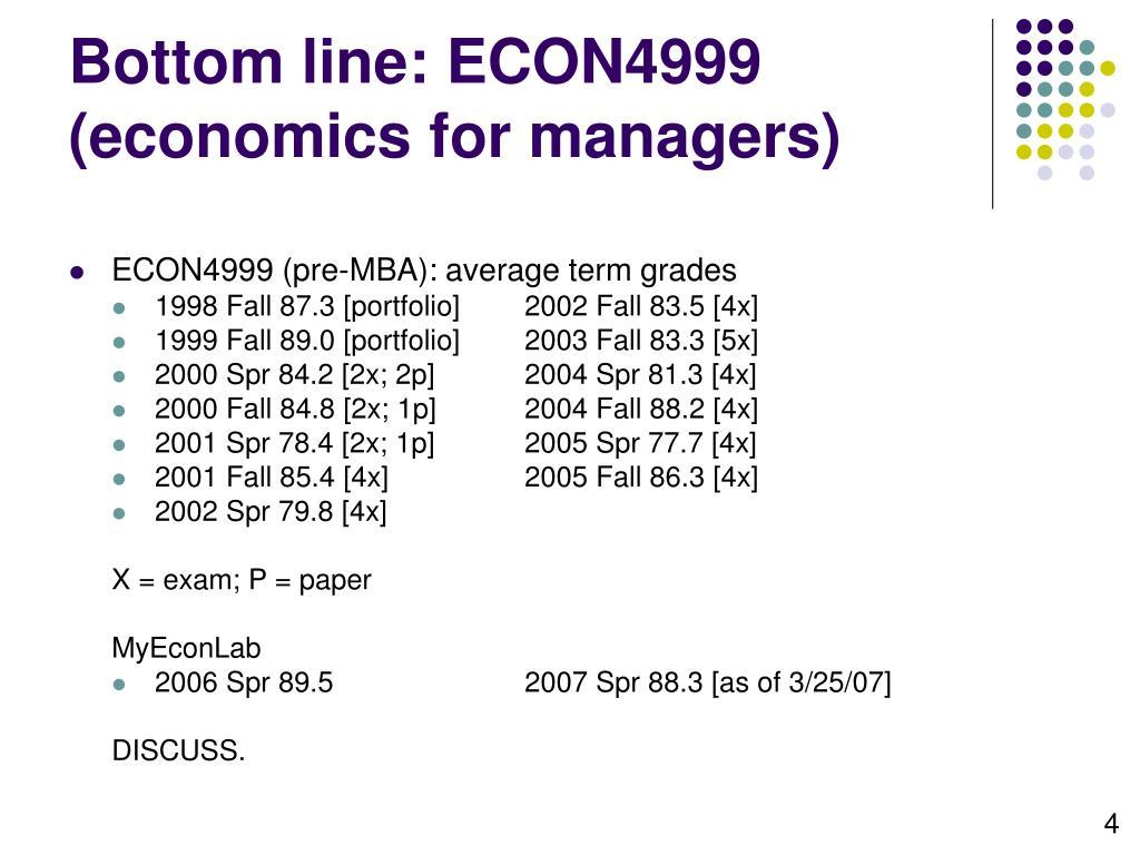 Bottom line: ECON4999 (economics for managers)