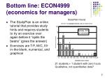 bottom line econ4999 economics for managers7