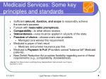 medicaid services some key principles and standards