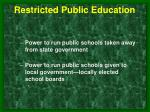 restricted public education