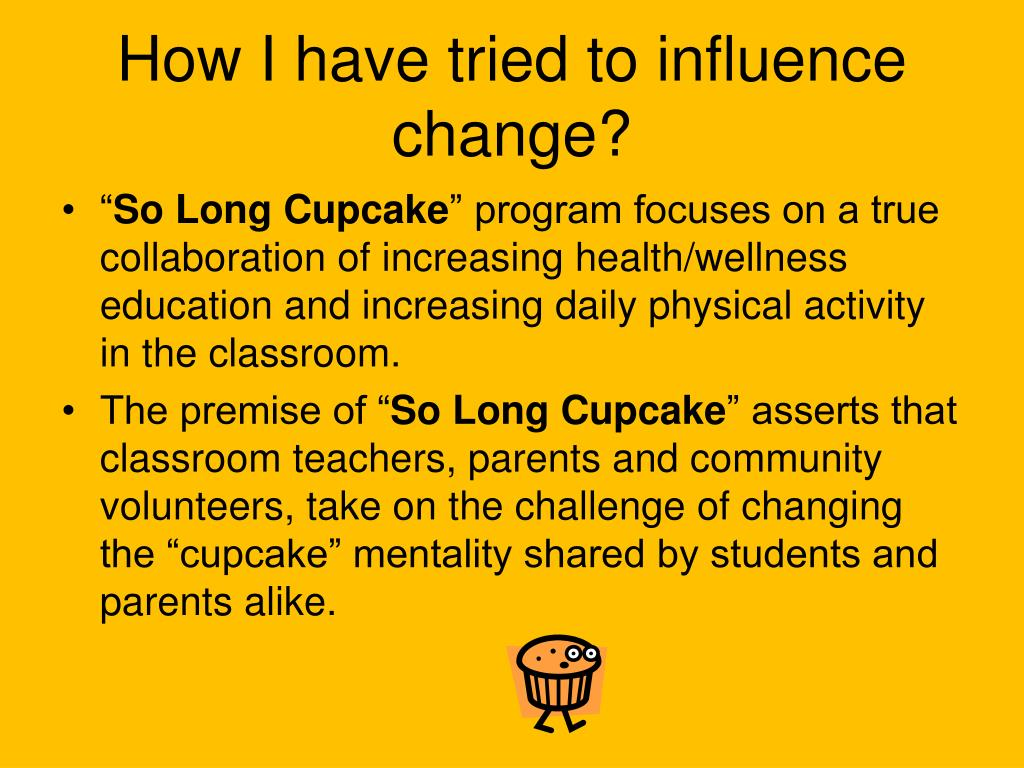 How I have tried to influence change?