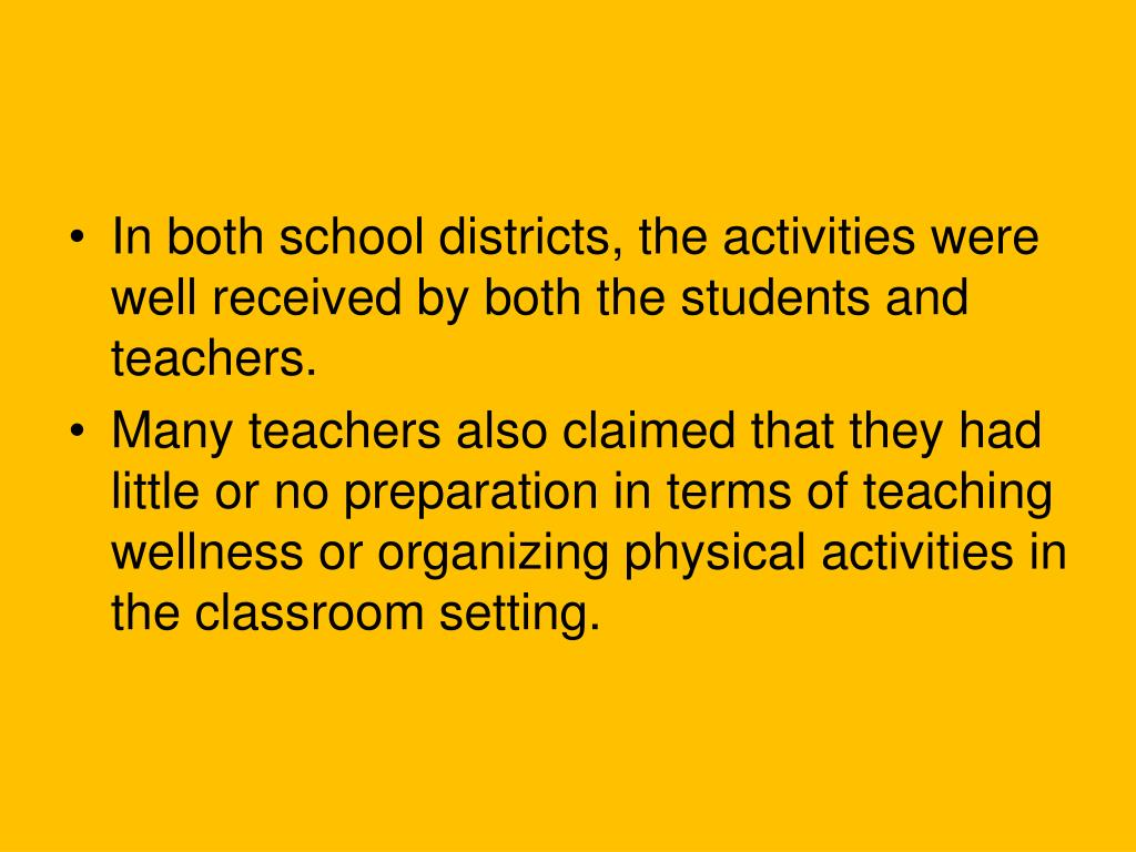 In both school districts, the activities were well received by both the students and teachers.