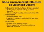socio environmental influences on childhood obesity