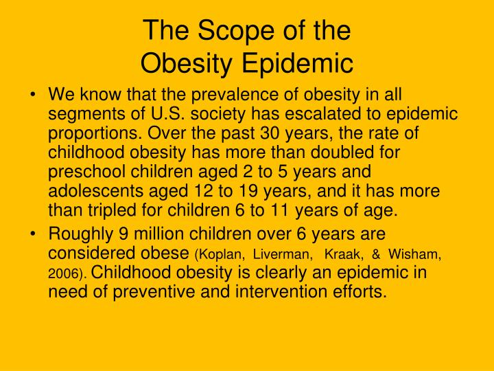 The scope of the obesity epidemic