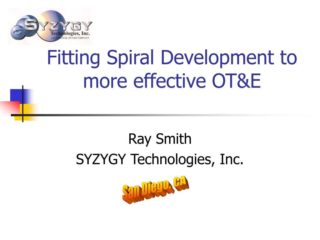 fitting spiral development to more effective ot e l.