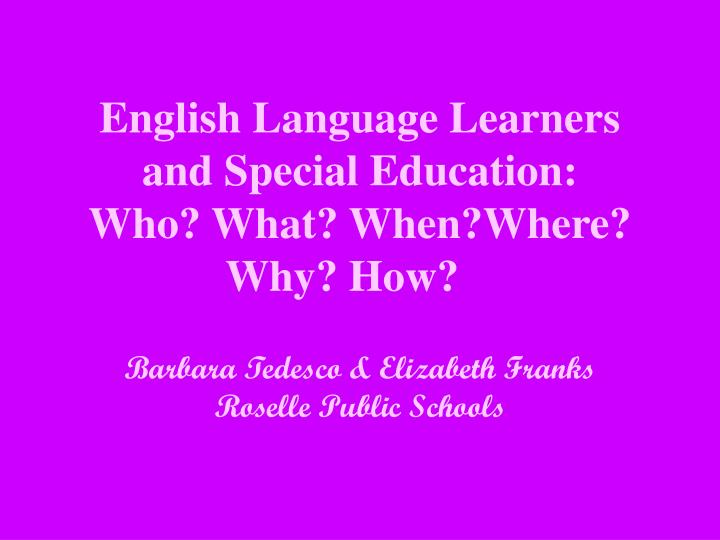 English language learners and special education who what when where why how