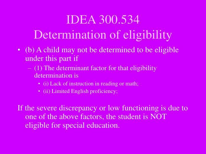 Idea 300 534 determination of eligibility