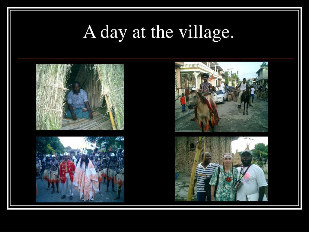 A day at the village.