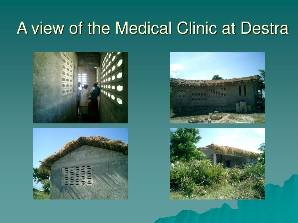 A view of the Medical Clinic at Destra