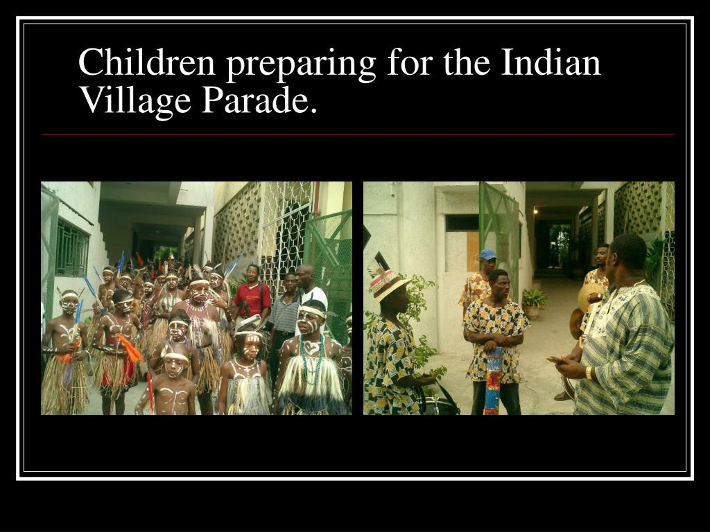 Children preparing for the Indian Village Parade.