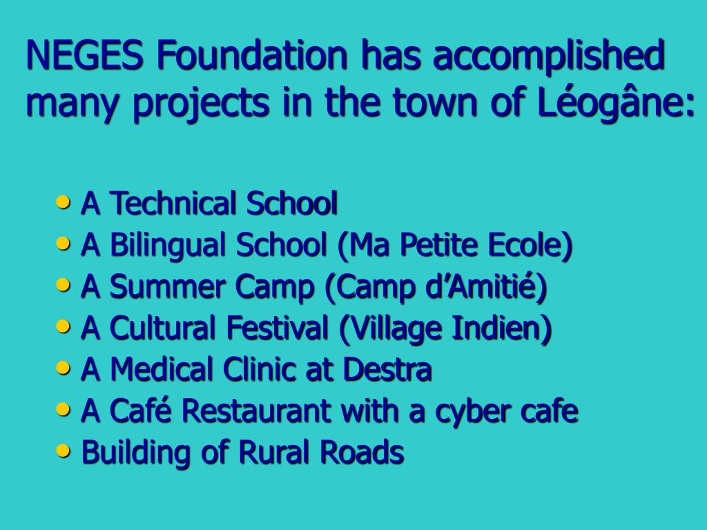 NEGES Foundation has accomplished many projects in the town of Léogâne: