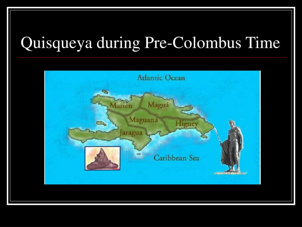Quisqueya during Pre-Colombus Time