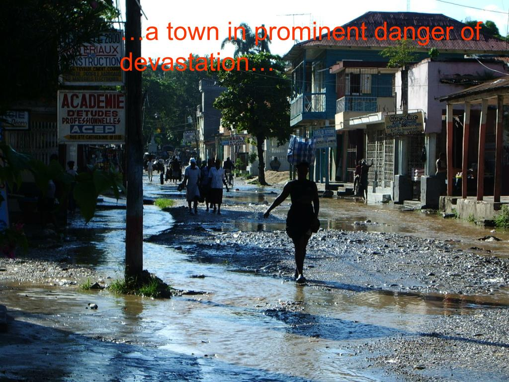 …a town in prominent danger of devastation…