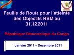 feuille de route pour l atteinte des objectifs rbm au 31 12 2011 r publique d mocratique du congo