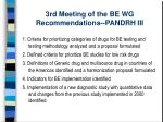 3rd meeting of the be wg recommendations pandrh iii