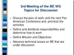 3rd meeting of the be wg topics for discussion