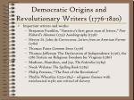 democratic origins and revolutionary writers 1776 1820219