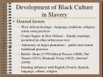 development of black culture in slavery