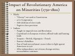 impact of revolutionary america on minorities 1750 180032