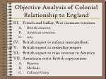 objective analysis of colonial relationship to england11