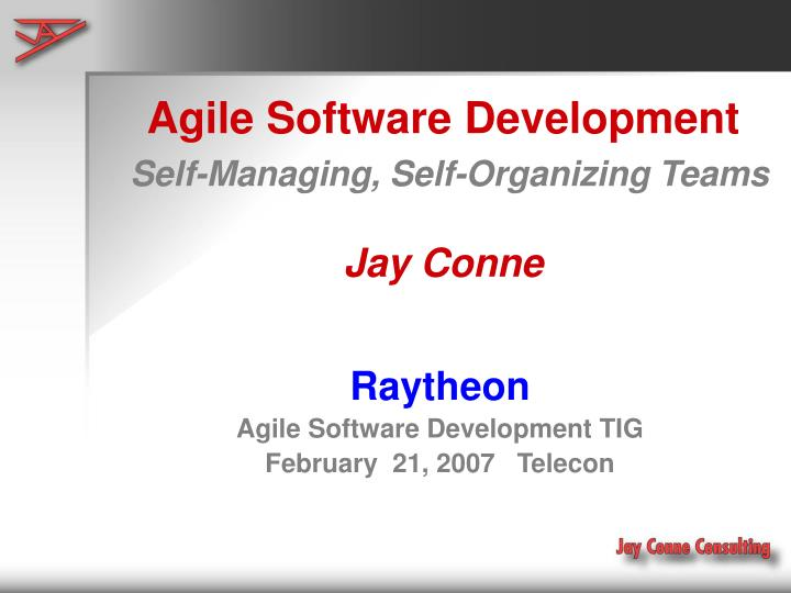 agile software development self managing self organizing teams jay conne n.