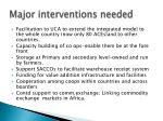 major interventions needed