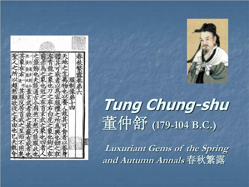 tung chung shu 179 104 b c luxuriant gems of the spring and autumn annals l.