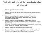 distretti industriali le caratteristiche strutturali