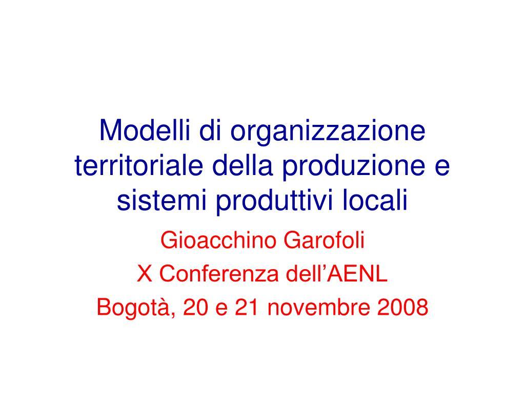 modelli di organizzazione territoriale della produzione e sistemi produttivi locali l.