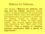 millions for defense