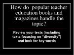 how do popular teacher education books and magazines handle the topic