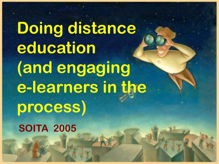 Doing distance education                  (and engaging              e-learners in the process)