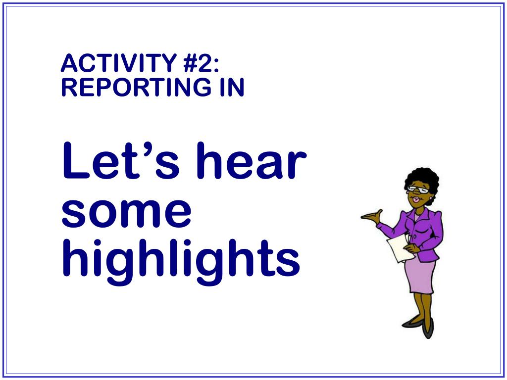 ACTIVITY #2: REPORTING IN