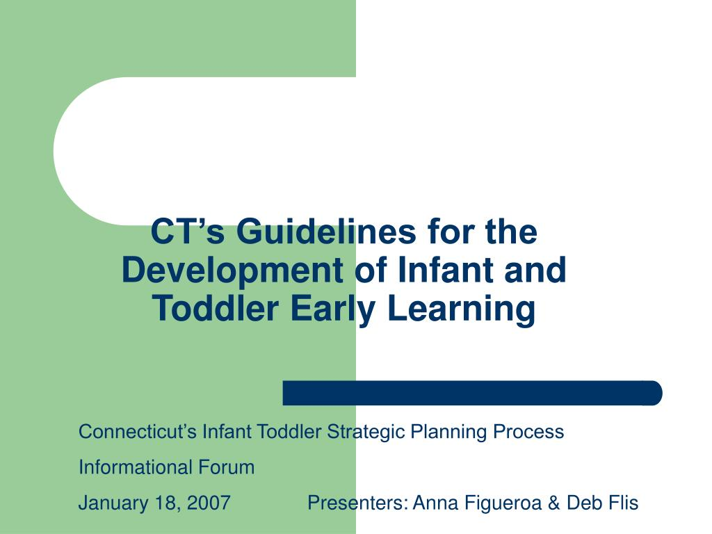 ct s guidelines for the development of infant and toddler early learning l.