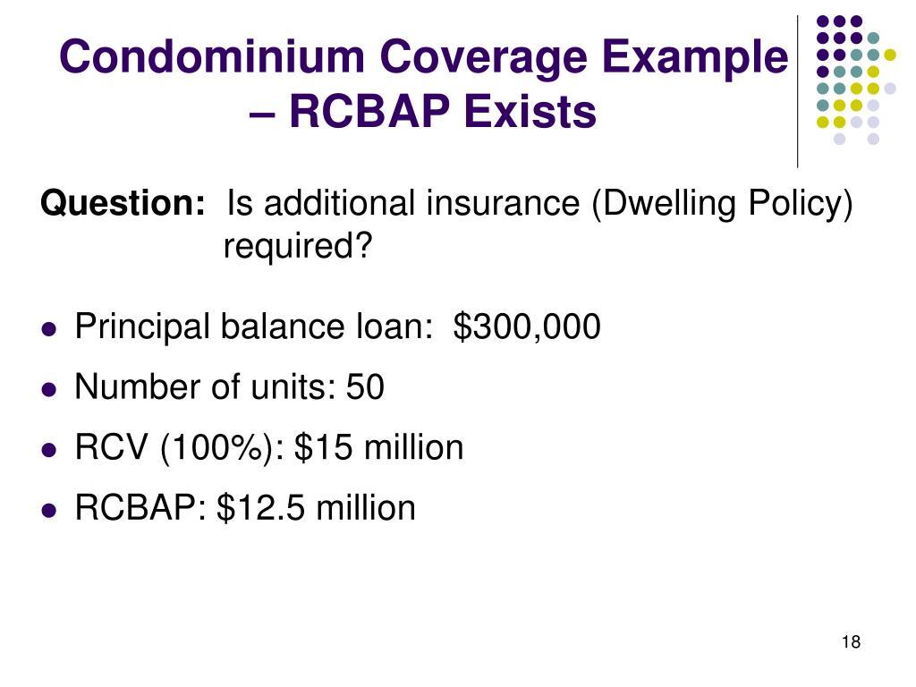 Condominium Coverage Example – RCBAP Exists