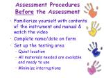 assessment procedures before the assessment