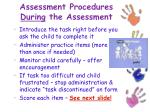 assessment procedures during the assessment