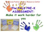 the pals pre k assessment make it work harder for you