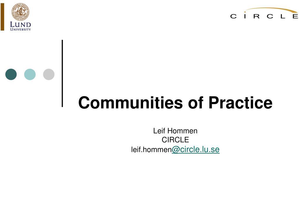 communities of practice leif hommen circle leif hommen @circle lu se l.