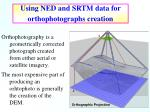 using ned and srtm data for orthophotographs creation