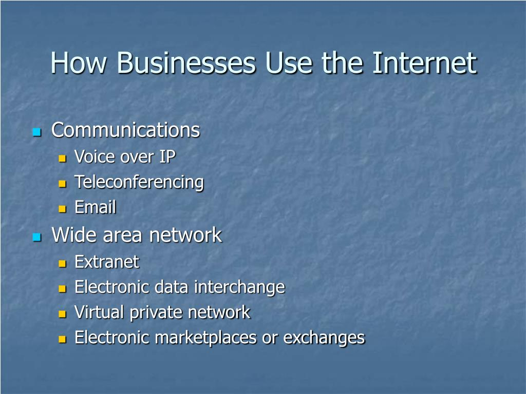 How Businesses Use the Internet