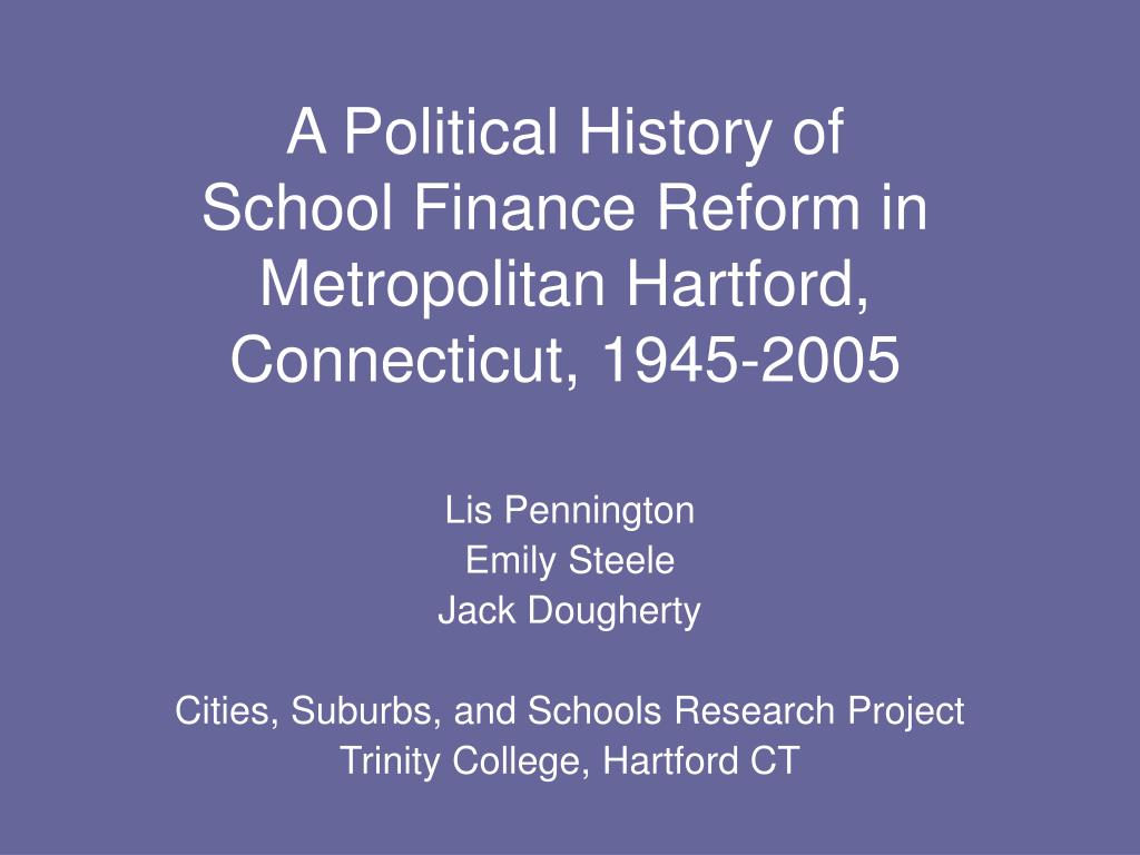 a political history of school finance reform in metropolitan hartford connecticut 1945 2005 l.