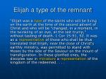 elijah a type of the remnant